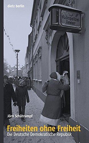 Freiheiten ohne Freiheit: Die DDR - historische Tiefendimensionen