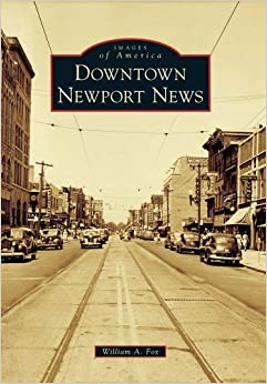Book Downtown Newport News (Images of America) by William A. Fox (2010-07-26)