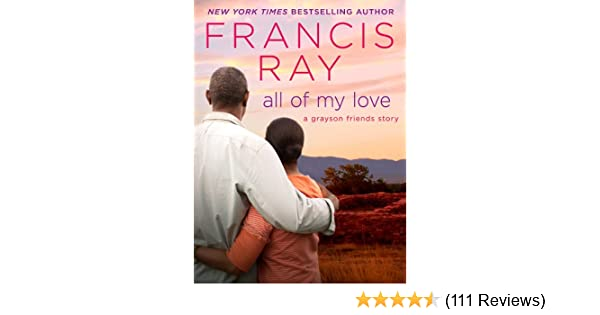 All of my love grayson friends book 9 kindle edition by francis all of my love grayson friends book 9 kindle edition by francis ray literature fiction kindle ebooks amazon fandeluxe Choice Image