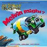 Melvin Might? (Jon Scieszka's Trucktown)
