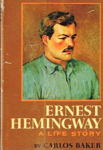 Hemingway: a Life Story----*signed* by Baker, Carlos (1969) Hardcover