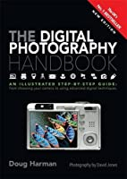 The Digital Photography Handbook: An Illustrated Step-by-step Guide Front Cover