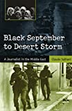 img - for Black September to Desert Storm: A Journalist in the Middle East book / textbook / text book