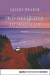 Wo das Glück zu Hause ist: Roman