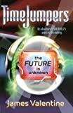 img - for The Future Is Unknown (TimeJumpers) book / textbook / text book