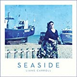 Seaside by Liane Carroll (2015-05-04)