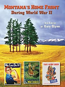 Montana's Home Front During World War II, 2nd Edition