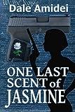 One Last Scent of Jasmine (Boone's File) (Volume 3)