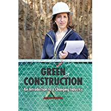 Green Construction: An Introduction to a Changing Industry