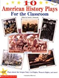 10 American History Plays for the Classroom, Sarah J. Glassock, 0590599313