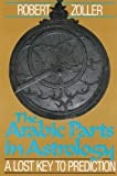 The Arabic Parts in Astrology, Robert Zoller, 0892812508