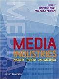 Media Industries, Jennifer Holt, Alisa Perren, 1405163410