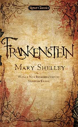 Frankenstein (Signet Classics) - Kindle edition by Mary Shelley, Douglas Clegg, Harold Bloom