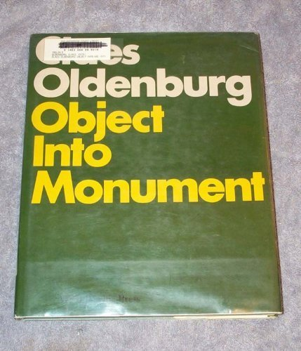 Claes Oldenburg Object Into Monument