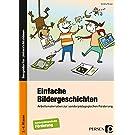 Einfache Bildergeschichten: Arbeitsmaterialien zur sonderpädagogischen Förderung (2. bis 4. Klasse)