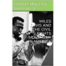 MILES DAVIS AND THE CIVIL RIGHTS MOVEMENT IN AMERICA
