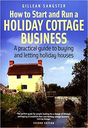 Book How to Start and Run a Holiday Cottage Business: A Practical Guide to Buying and Letting Holiday Houses (How to) by Gillean Sangster (2007-09-15)