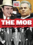 img - for TIME-LIFE The Mob: Inside the Brutal World of the Mafia book / textbook / text book