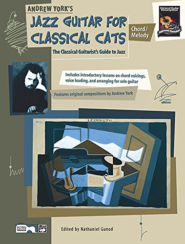 (Jazz Guitar for Classical Cats: Chord/Melody (The Classical Guitarist's Guide to Jazz )