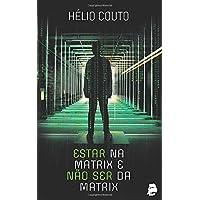 Estar na Matrix e não ser da Matrix (Portuguese Edition)