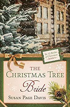 The Christmas Tree Bride (The 12 Brides of Christmas Book 8) by [Davis, Susan Page]