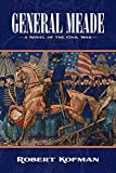 General Meade: A Novel of the Civil War