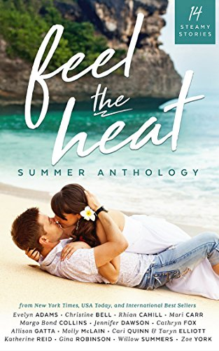 Feel the Heat: A Contemporary Romance Anthology Evelyn Adams, Christine Bell, Rhian Cahill, Mari Carr, Margo Bond...