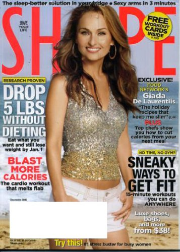 Shape December 2009 Giada De Laurentis/Food Network on Cover, Drop 5 Pounds Without Dieting, Sneaky Ways to Get Fit, Blast More Calories