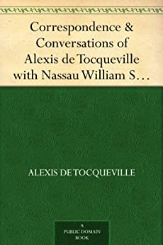 Correspondence & Conversations of Alexis de Tocqueville with Nassau William Senior from 1834 to 1859, Volume 2 by [Tocqueville, Alexis de]