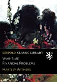 img - for War-Time Financial Problems book / textbook / text book