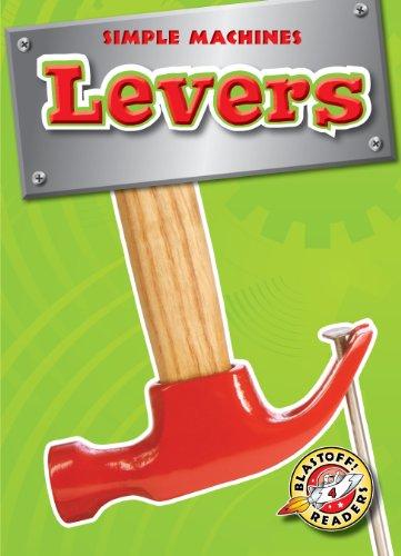 Levers (Blastoff! Readers: Simple Machines) (Simple Machines: Blastoff Readers, Level ()