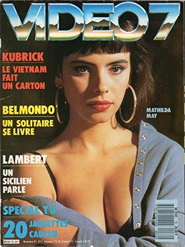 - Vidéo 7 n° 72 - novembre 1987 - Mathilda May /Christophe Lambert/Rebecca de Mornay/Stanley Kubrick/La guerre du Viêtnam/Jean-Paul Belmondo