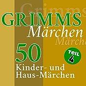 50 Kinder- und Haus-Märchen (Grimms Märchen 4) |  Brüder Grimm