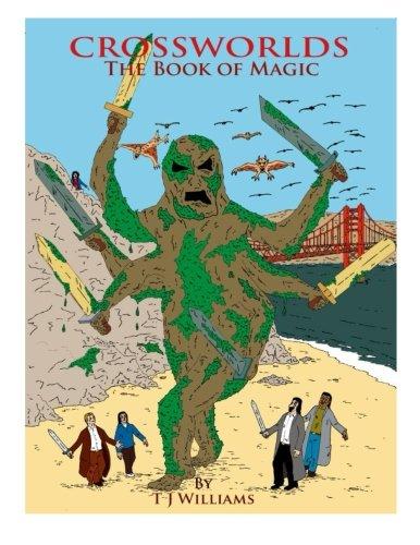 Read Online Crossworlds The Book of Magic (Crossworls) (Volume 2) pdf