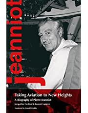 Taking Aviation to New Heights: A Biography of Pierre Jeanniot