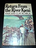 Return from the River Kwai, Blair, Joan and Blair, Clay, 0671242784