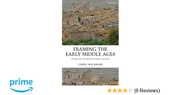 Amazon.com: Framing the Early Middle Ages: Europe and the ...