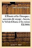 L'Étrurie Et Les Étrusques: Souvenirs de Voyage: Arezzo, Le Val-De-Chiana Et Les Ruines de Chiusi (Histoire) (French Edition)