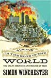 img - for A CRACK IN THE EDGE OF THE WORLD - The Great American Earthquake of 1906 by SIMON WINCHESTER (2005-08-01) book / textbook / text book