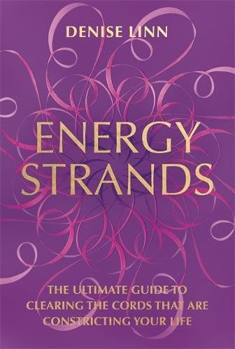 Best Energy Strands: The Ultimate Guide to Clearing the Cords That Are Constricting Your Life EPUB