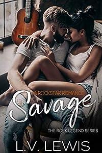 Savage: A Rockstar Romance (The Rock Legend Series Book 1)