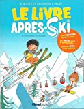 Le livre après-ski : A nous les vacances d'hiver !