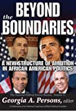 img - for Beyond the Boundaries: A New Structure of Ambition in African American Politics (National Political Science Review) book / textbook / text book