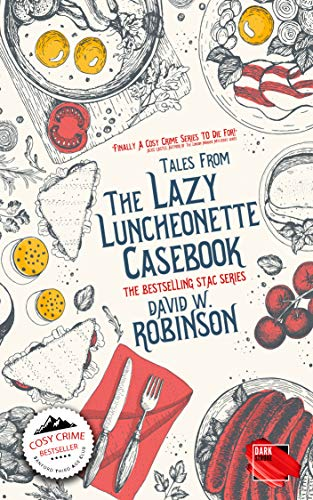 Tales from The Lazy Lucheonette Casebook (A Sanford Third Age Club Special) by [Robinson, David W, books, darkstroke]
