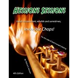 Hession's Sessions Guide to Consistent, Reliable and Sometimes, Invincible Chops!