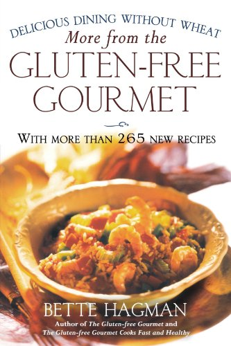 More from the Gluten-free Gourmet: Delicious Dining Without Wheat by Bette Hagman