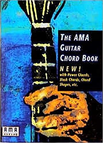 The AMA Guitar Chord Book - with Power Chords, Slash Chords, Chord ...
