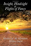 img - for Insight, Hindsight & Flights of Fancy book / textbook / text book