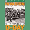 Sterling Point Books: Invasion: The Story of D-Day Audiobook by Bruce Bliven Narrated by Emilio Delgado