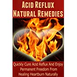 Learn SAFE, EFFECTIVE, NATURAL Remedies To Treat Acid Reflux And Heartburn Immediately!Today only, get this Amazon bestseller for just $2.99. Read on your PC, Mac, smart phone, tablet or Kindle device.Acid reflux disease is a condition where stomach ...